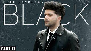 Guru Randhawa: BLACK (Full Audio) Bunty Bains, Davvy Singh   Bhushan Kumar   T-Series