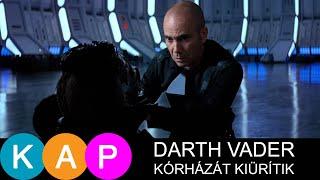 Darth Vadert hazaküldik a kórházból