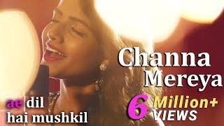 Channa Mereya - Female Cover Version by @VoiceOfRitu   Ae Dil Hai Mushkil   Karan Johar