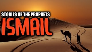 Ismail AS [Son Of A Great Prophet] ᴴᴰ