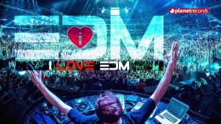I LOVE EDM! ► ALL THE BEST HITS OF DANCE / HOUSE MUSIC ARE HERE