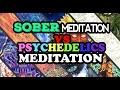 SOBER MEDITATION VS PSYCHEDELIC MEDITATION Which Is Best For Spiritual Awakening mp3