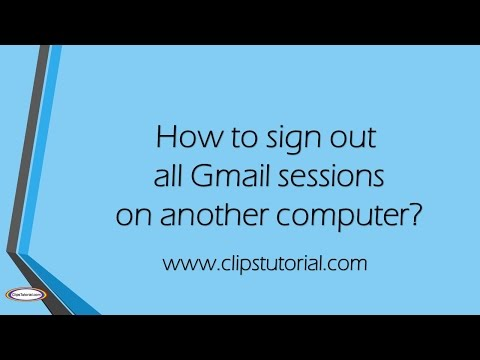 How to sign out all Gmail sessions on another computer?