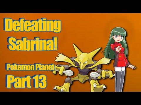 Pokemon Planet - Defeating Sabrina! [Episode 13]