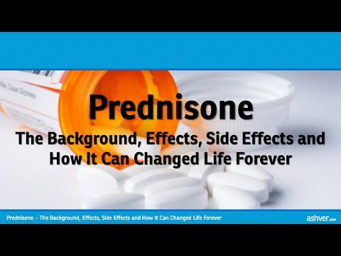 Prednisone - The Background, Effects, Side Effects and How It Can Changed Life Forever