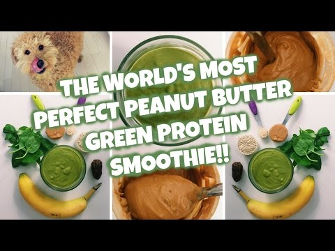 The Best Peanut Butter Protein Green Smoothie in the World!