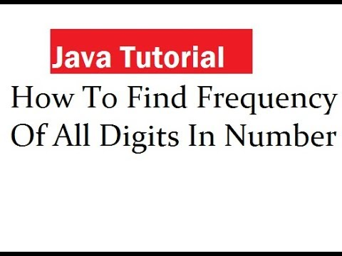 How To Find Frequency Of All Digits In Number In Java