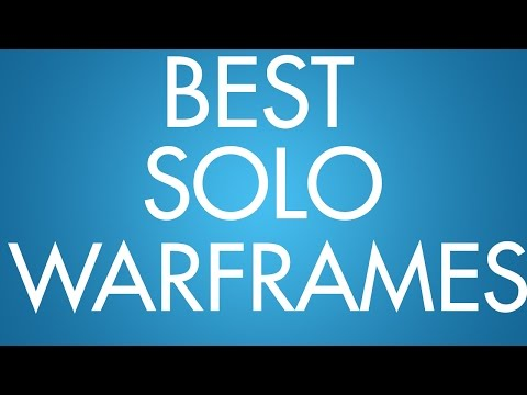 WF: Top 5 Solo Warframes