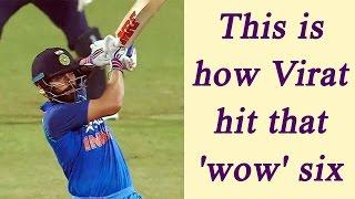 Virat Kohli explains, how he hit that