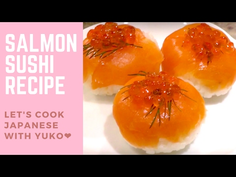 How to Cook Salmon Sushi - Easy & Healthy Japanese Recipe