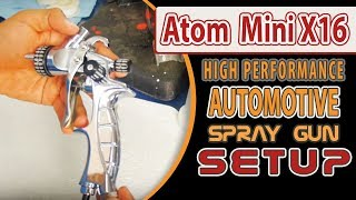 Atom Mini X16 High Performance Spray Gun Setup