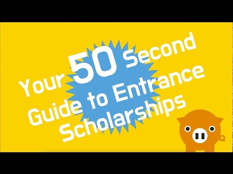 Your 50 Second Guide to Entrance Scholarships