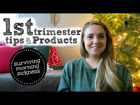 BEST PRODUCTS FOR THE FIRST TRIMESTER & HOW TO BEAT MORNING SICKNESS!