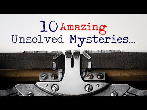 10 Unsolved Mysteries That Science Still Can't Explain