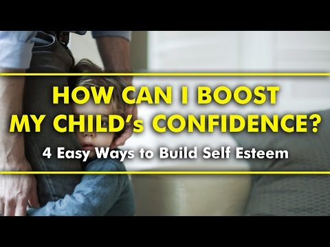 Parenting Tips | How to Boost My Child's Confidence - 4 Easy Ways to Build Self Esteem