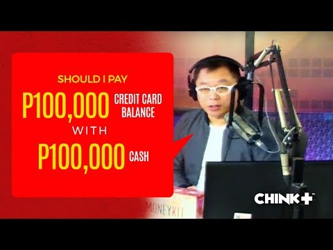 Should I pay my P100,000 credit card balance with my P100,000 cash?