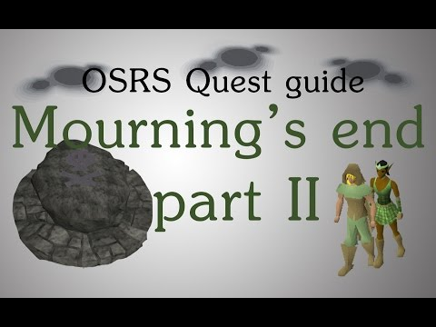[OSRS] Mourning's end part 2 quest guide