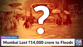 Mumbai Lost Rs 14,000 crore to Floods