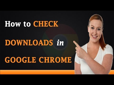 How to Check Downloads in Google Chrome