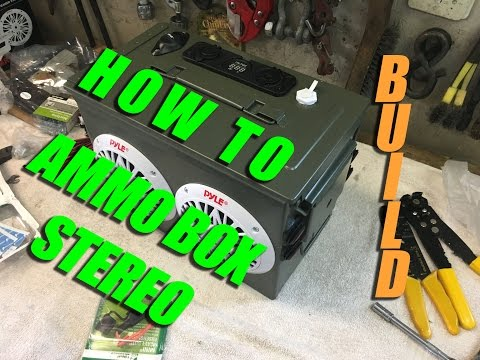 How To Build An Ammo Box Stereo