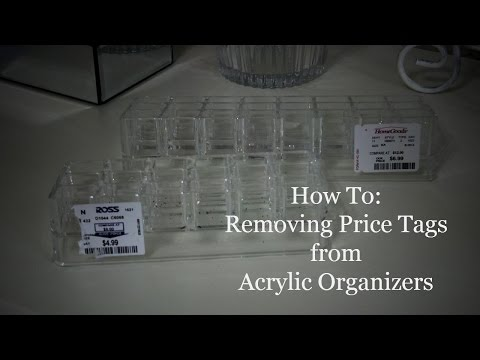 How To: Removing Price Tag Stickers from Acrylic Organizer