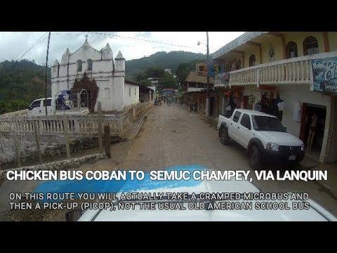 Chicken Bus Coban to Semuc Champey via Lanquin