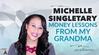 Michelle Singletary: What I Learned About Money From My Grandma   Afford Anything Podcast (audio)