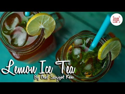 Lemon Ice Tea Recipe | Quick Summer Drink | Chef Sanjyot Keer | Your Food Lab