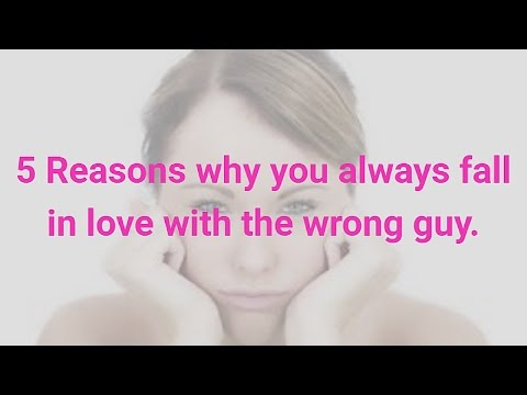 5 Reasons why you always fall in love with the wrong guy