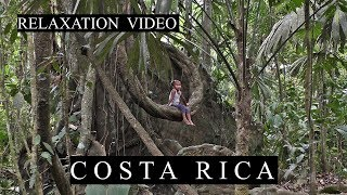 Relaxation Video - Costa Rica
