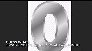 Season 8 Credits From: Amazon Prime!!!! Happy!!!!