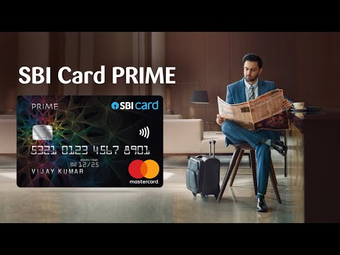 Introducing SBI Card PRIME-Because you deserve more than what you get