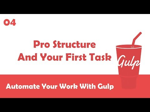 Learn Gulpjs In Arabic #04 - Create A Professional Structure And Your First Task