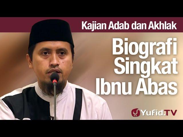Kajian Akhlak #61: Biografi Singkat Abdullah bin Abbas -  Ustadz Abdullah Zaen, MA