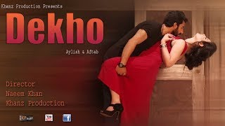 DEKHO (REMAKE) BY AYLISH & AFTAB - KHANZ PRODUCTION OFFICIAL VIDEO