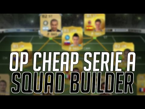 THE BEST CHEAP OVERPOWERED SERIE A SQUAD (AFFORDABLE) | FIFA 15 Ultimate Team Squad Builder (FUT 15)