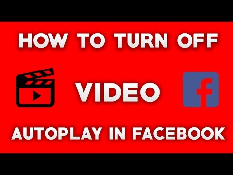 How To Turn Off/Disable Video Autoplay In Facebook