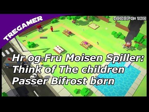 Hr og Fru Moisen Spiller: Think of the Children