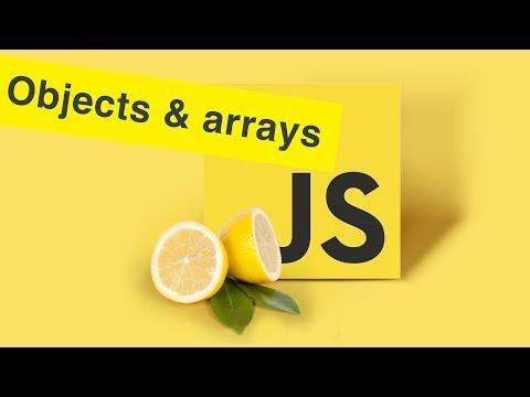 Javascript Tutorial | Objects & Arrays in JS | Ep12
