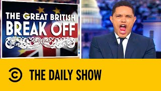 The Great British Break Off | The Daily Show with Trevor Noah