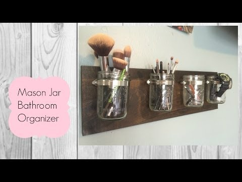 Mason Jar Bathroom Organizer   MrsFrank Diy