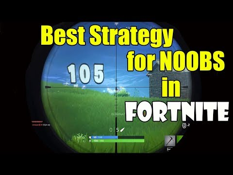 Best Strategy for NOOBS in FORTNITE Battle Royale (PC, PS4, Xbox, MAC)