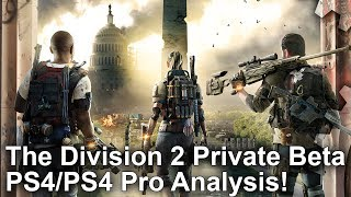 [4K] The Division 2 Beta: PS4 vs PS4 Pro Graphics Comparison + Frame-Rate Test