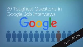 (2016)39 Toughest Questions asked for Google Job Interviews(With i and j)