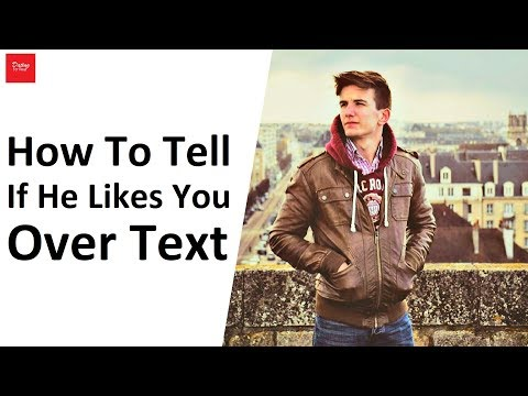 How To Tell If He Likes You Over Text