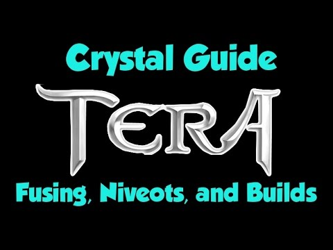 TERA Crystal Guide - Fusing, Dyad Niveots, and Builds !!!