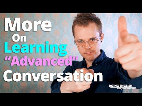 More On Learning Advanced English Conversation