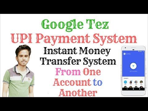 Google Tez UPI Payment   Instant Money Transfer System from One Account to Another