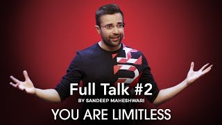 Full Talk #2 By Sandeep Maheshwari - YOU ARE LIMITLESS