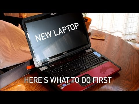 New Laptop: What to Do When You Get a New Notebook/Laptop/PC
